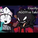 FNF: Agoti and Taki Sing Crucify