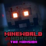 Mineworld Horror: The Mansion