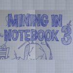 Mining In Notebook 3